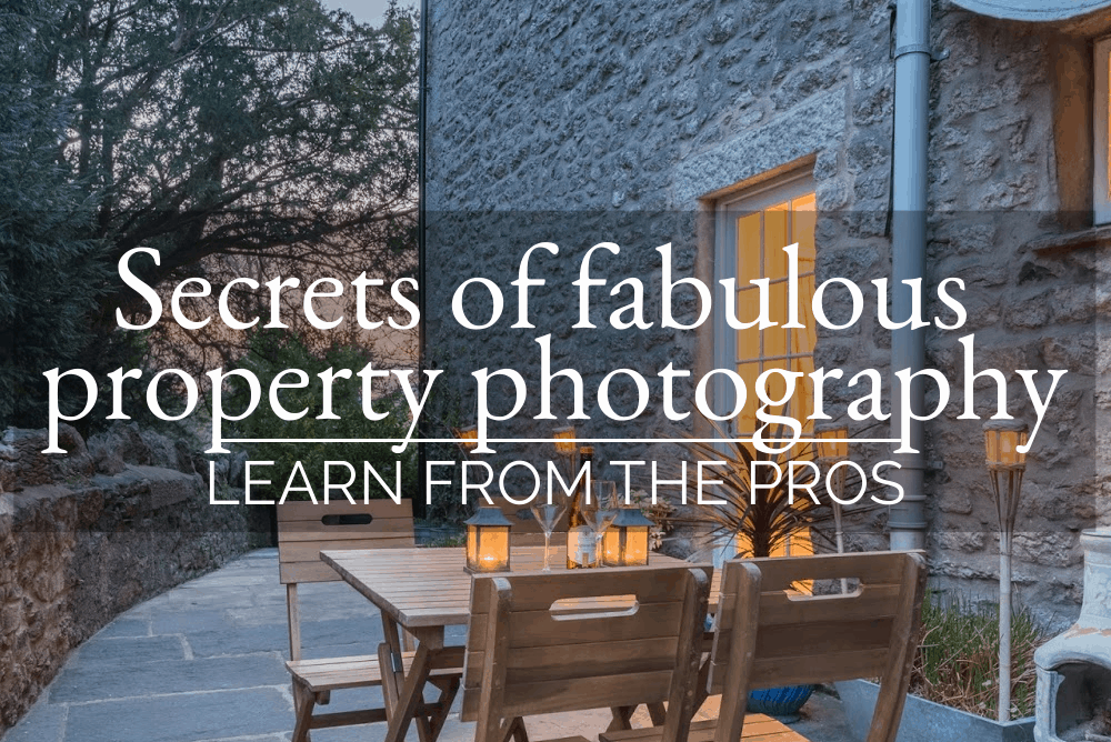 Secrets of fabulous property photography – learn from the pros
