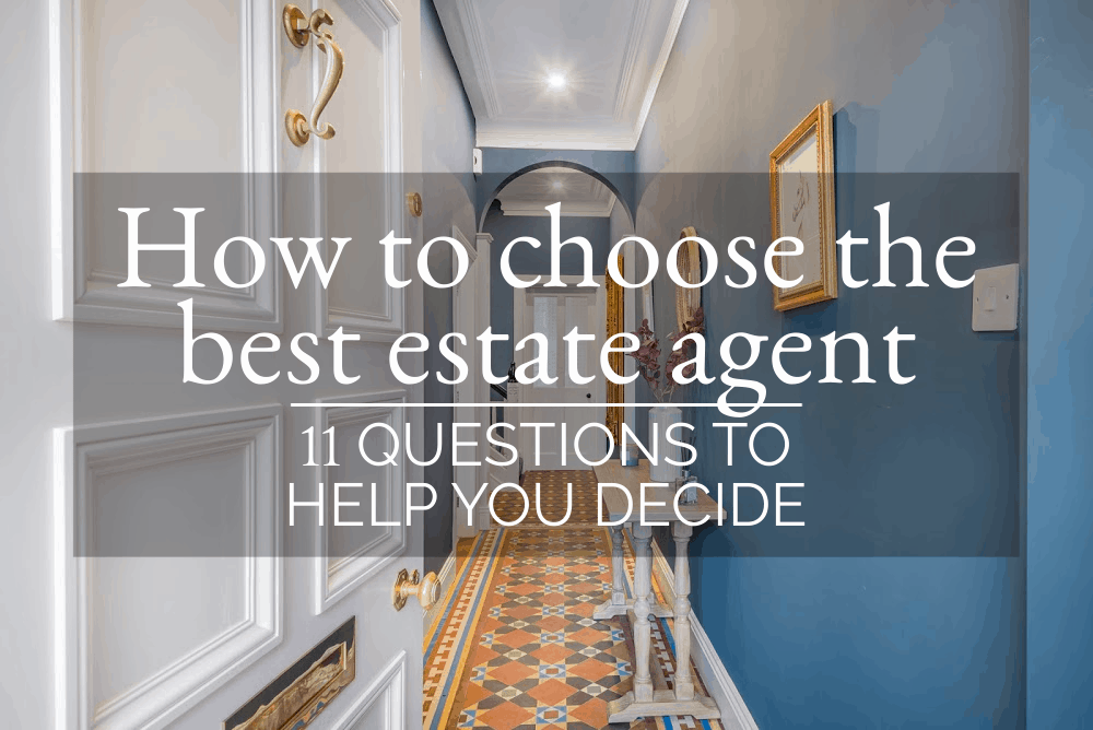 How to choose the best estate agent – 11 questions to help you decide